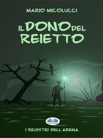 Mario Micolucci, Il Dono Del Reietto
