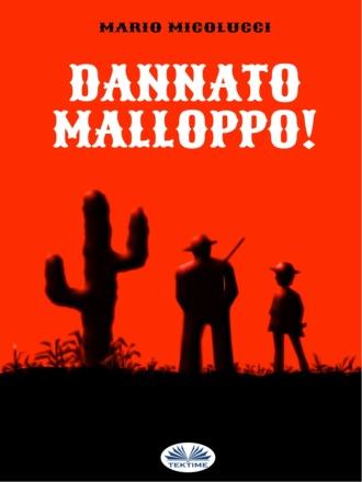 Mario Micolucci, Dannato Malloppo!