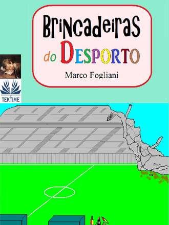 Marco Fogliani, Aderito Huo, Brincadeiras Do Desporto