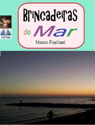 Marco Fogliani, Aderito Huo, Brincadeiras Do Mar