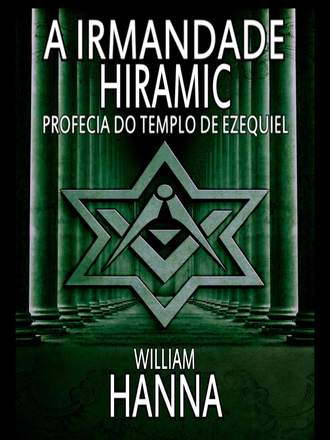 William Hanna, Elisabete Tavares, A Irmandade Hiramic: Profecia Do Templo De Ezequiel