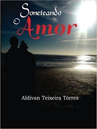 Aldivan Teixeira Torres, Soneteando O Amor