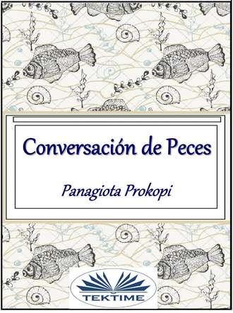 Panagiota Prokopi, Conversación De Peces