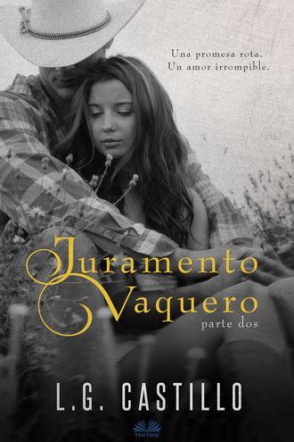 L.G. Castillo, Belen Witzel, Juramento Vaquero: Parte Dos