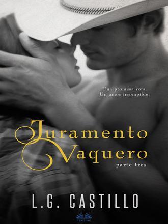 L.G. Castillo, Belen Witzel, Juramento Vaquero: Parte Tres