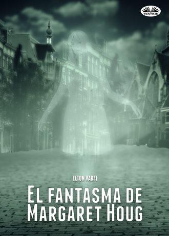 Elton Varfi, Delia Sanz, El Fantasma De Margaret Houg