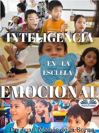 Juan Moisés De La Serna, Inteligencia Emocional En La Escuela