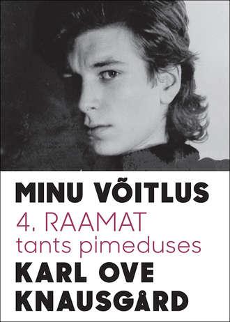 Karl Ove Knausgård, Minu võitlus 4: Tants pimeduses