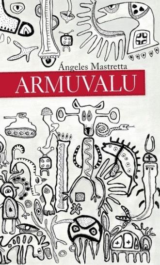 Ángeles Mastretta, Armuvalu