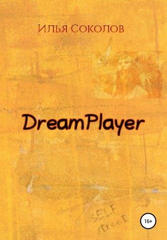 Илья Соколов, DreamPlayer