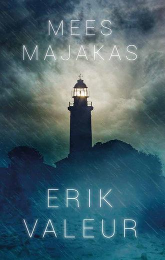 Erik Valeur, Mees majakas