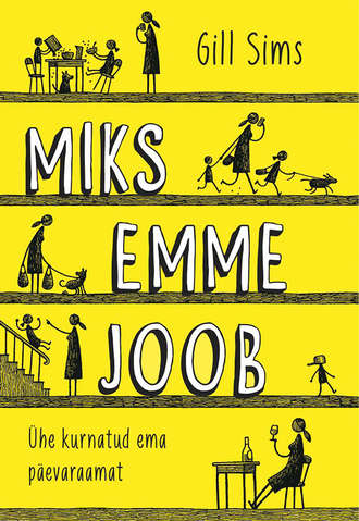 Gill Sims, Miks emme joob