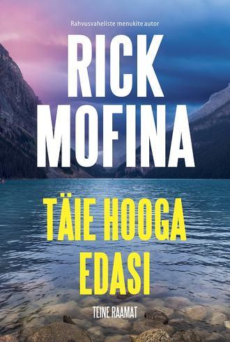 Rick Mofina, Täie hooga edasi. Teine raamat