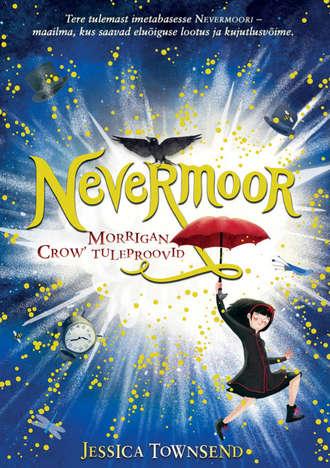 Jessica Townsend, Nevermoor. Morrigan Crow' tuleproovid