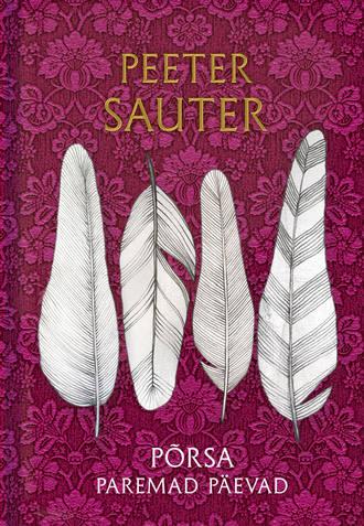 Peeter Sauter, Põrsa paremad päevad