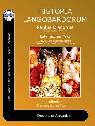 Paulus Diaconus – Paul Diakon, Historia Langobardorum