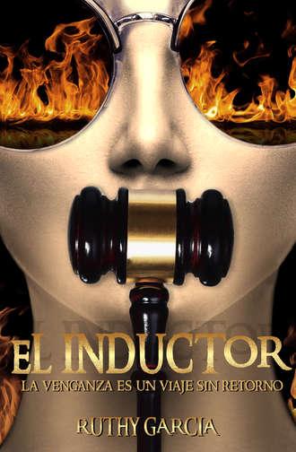 Ruthy Garcia, El Inductor