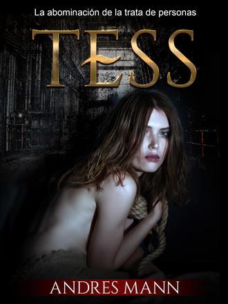 Andres Mann, Tess