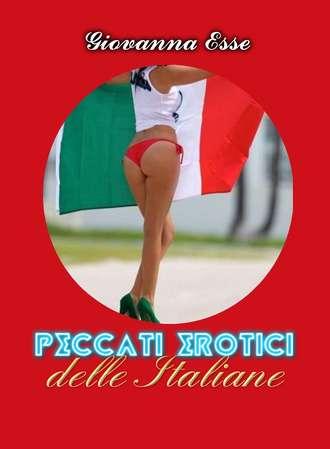 Giovanna Esse, Peccati Erotici Delle Italiane, Volume I