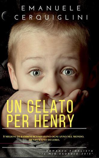 Emanuele Cerquiglini, Un Gelato Per Henry