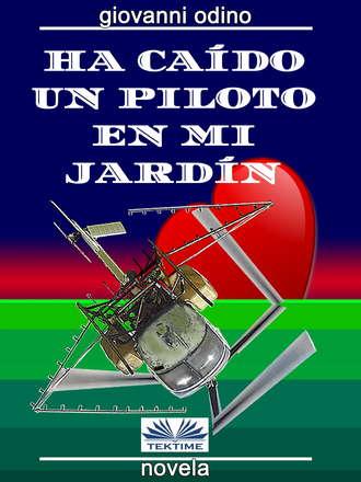 Giovanni Odino, Ha Caído Un Piloto En Mi Jardín