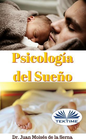 Juan Moisés De La Serna, Psicología Del Sueño