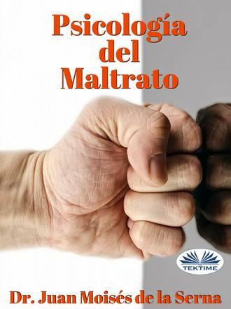 Juan Moisés De La Serna, Psicología Del Maltrato