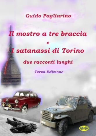 Guido Pagliarino, Il Mostro A Tre Braccia E I Satanassi Di Torino