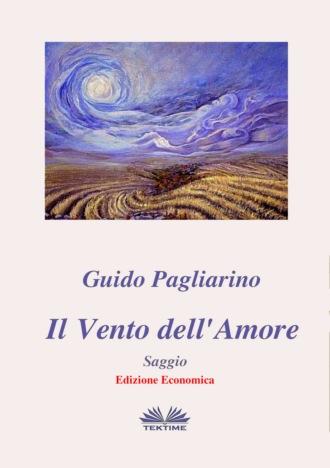 Guido Pagliarino, Il Vento Dell'Amore - Saggio