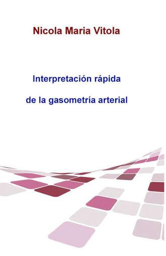 Nicola Maria Vitola, Interpretación Rápida De La Gasometría Arterial