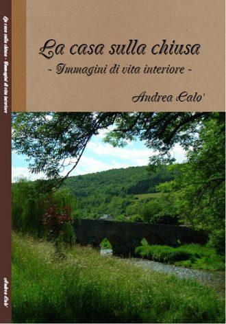 Andrea Calo', La Casa Sulla Chiusa