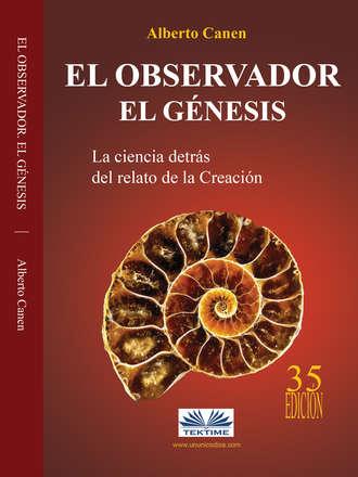Alberto Canen, El Observador. El Genesis