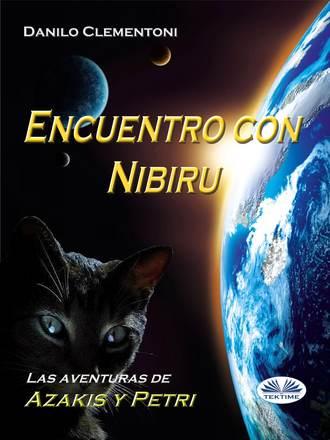 Danilo Clementoni, Encuentro Con Nibiru