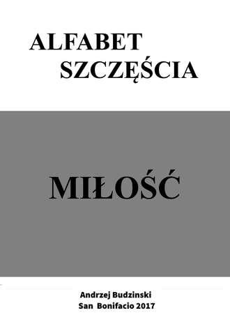 Andrzej Stanislaw Budzinski, Alfabet Szczęścia