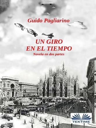 Guido Pagliarino, Un Giro En El Tiempo