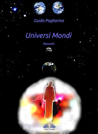Guido Pagliarino, Universi Mondi