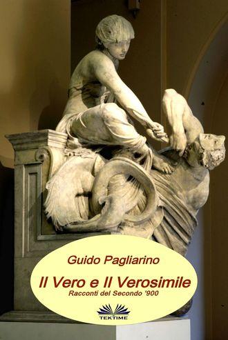 Guido Pagliarino, Il Vero E Il Verosimile
