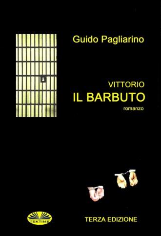 Guido Pagliarino, Vittorio Il Barbuto