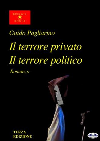 Guido Pagliarino, Il Terrore Privato Il Terrore Politico