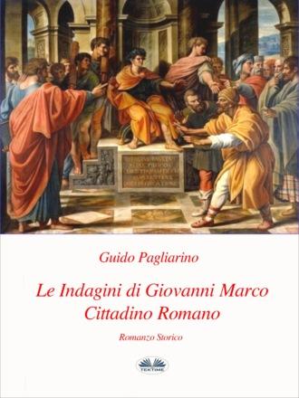 Guido Pagliarino, Le Indagini Di Giovanni Marco Cittadino Romano