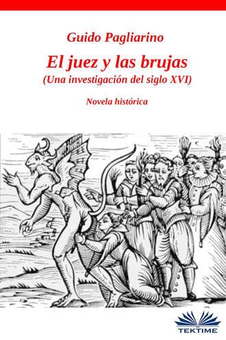 Guido Pagliarino, El Juez Y Las Brujas