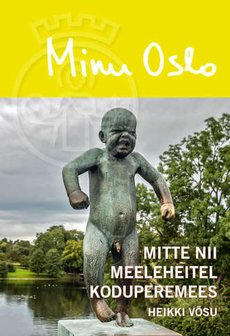 Heikki Võsu, Minu Oslo. Mitte nii meeleheitel koduperemees