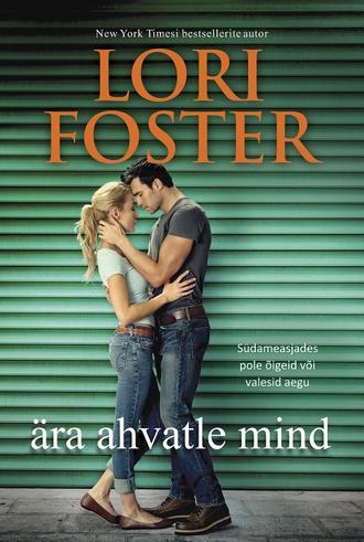 Lori Foster, Ära ahvatle mind