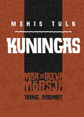 Mehis Tulk, Kuningas