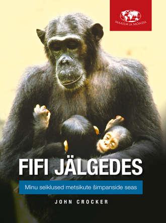 John Crocker, Fifi jälgedes: Minu seiklused metsikute šimpanside seas