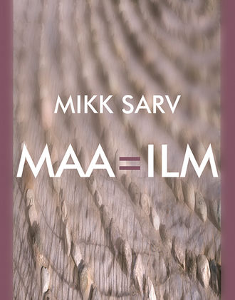 Mikk Sarv, Maa=ilm