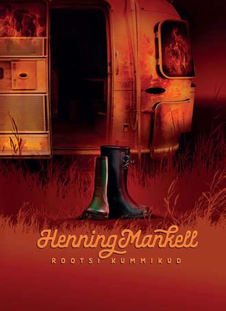 Henning Mankell, Rootsi kummikud
