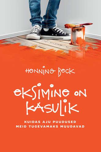 Henning Beck, Eksimine on kasulik