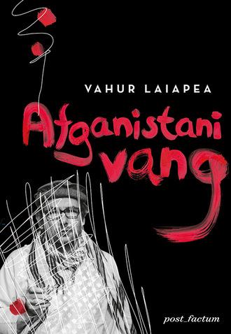 Vahur Laiapea, Afganistani vang