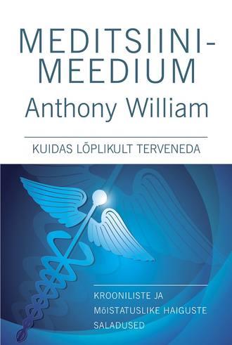 Энтони Уильям, Meditsiinimeedium